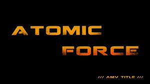 Atomic Force AMV